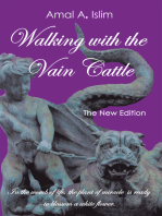 Walking with the Vain Cattle