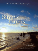 Simple Truths—What You Don'T Know Can Destroy You!