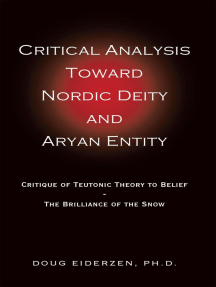 Critical Analysis Toward Nordic Deity and Aryan Entity: Critique of Teutonic Theory to Belief-The Brilliance of the Snow