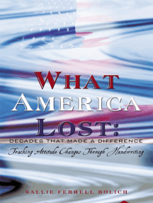 What America Lost: Decades That Made a Difference: Tracking Attitude Changes Through Handwriting