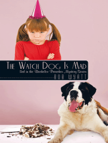 The Watch Dog Is Mad: (3Rd in the Bachelor Preacher Mystery Series)