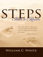 Steps, Faith to Reason