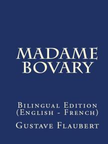 Madame Bovary: Bilingual Edition (English – French)