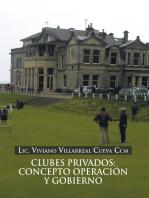 Clubes Privados: Concepto Operación Y Gobierno
