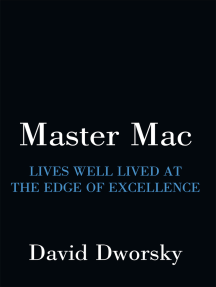 Master Mac: Lives Well Lived at the Edge of Excellence
