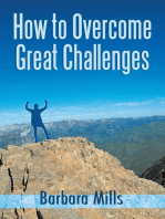 How to Overcome Great Challenges