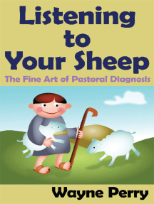 Listening to Your Sheep:: The Fine Art of Pastoral Diagnosis
