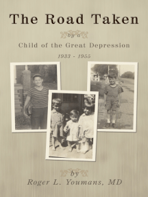 The Road Taken: By a Child of the Great Depression, 1933-1955
