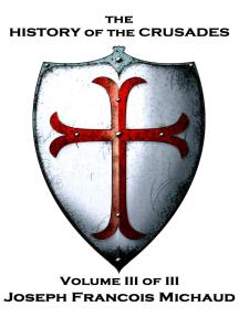 The History of the Crusades - Volume III (of III)