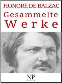 Honoré de Balzac – Gesammelte Werke: Romane und Geschichten