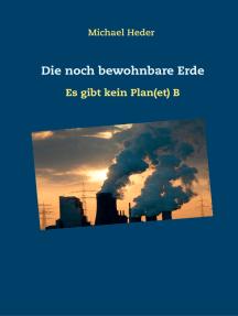 Die noch bewohnbare Erde: Es gibt kein Plan(et) B