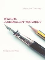 Warum Journalist werden?