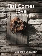 First Comes Love - A Modern Romance