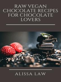 Raw Vegan Chocolate Recipes for Chocolate Lovers