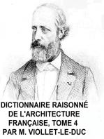 Dictionnaire Raisonne de l'Architecture Francaise, Tome 4