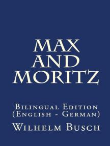 Max And Moritz: Bilingual Edition (English – German)