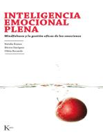 Inteligencia emocional plena: Mindfulness y la gestión eficaz de las emociones