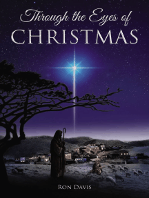 Through the Eyes of Christmas: Keys to Unlocking the Spirit of Christmas in Your Heart