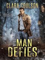 What Man Defies