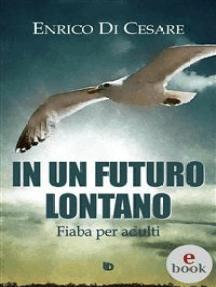 In un futuro lontano: Fiaba per adulti