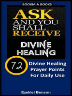 Ask and You Shall Receive Divine Healing