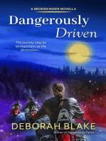 Dangerously Driven: Broken Riders