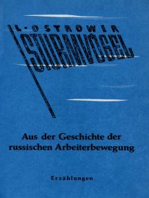 Sturmvögel: Aus der Geschichte der russischen Arbeiterbewegung