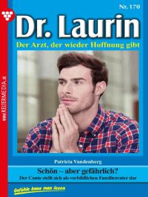 Dr. Laurin 170 – Arztroman: Schön – aber gefährlich?