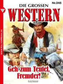 Die großen Western 245: Geh zum Teufel, Fremder!