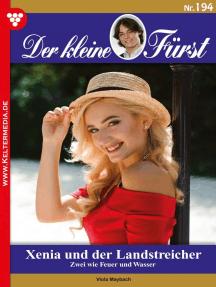 Der kleine Fürst 194 – Adelsroman: Xenia und der Landstreicher