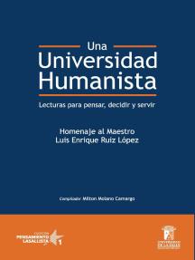 Una Universidad Humanista: Lecturas para pensar, decidir, servir. Pensamiento lasallista 1