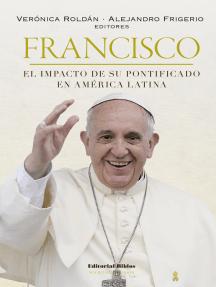Francisco: el impacto de su pontificado en América Latina