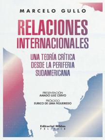 Relaciones internacionales: Una teoría crítica desde la periferia sudamericana