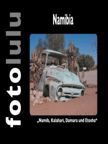 Namibia: Namib, Kalahari, Damara und Etosha