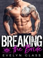 Breaking the Bride