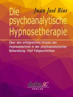 Die psychoanalytische Hypnosetherapie