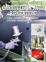 Carrozzeria Auto Riparazioni: Urti - Verniciature - Graffi - Interni - Scheggiature vetri