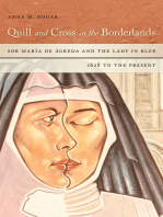 Quill and Cross in the Borderlands: Sor María de Ágreda and the Lady in Blue, 1628 to the Present