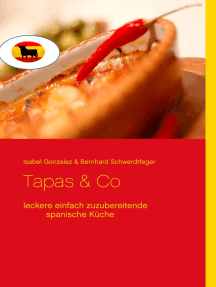 Tapas & Co: Leckere einfach zuzubereitende spanische Gerichte