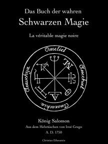 Das Buch der wahren schwarzen Magie: La véritable magie noire