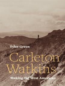 Carleton Watkins: Making the West American