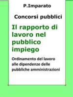 Il rapporto di lavoro nel pubblico impiego: Sintesi aggiornata per concorsi pubblici