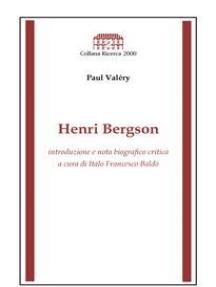 Henri Bergson: a cura di Italo Francesco Baldo