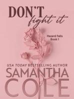 Don't Fight It