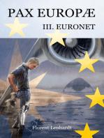 Pax Europæ 3. Euronet