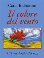 Il colore del vento. 101 aforismi sulla vita