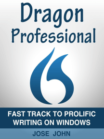 Dragon Professional Individual 15: Fast Track to Prolific Writing on Windows