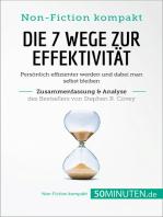 Die 7 Wege zur Effektivität. Zusammenfassung & Analyse des Bestsellers von Stephen R. Covey