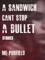 A Sandwich Can't Stop A Bullet