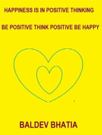 Happiness Is In Positive Thinking – Be Positive Think Positive Be Happy